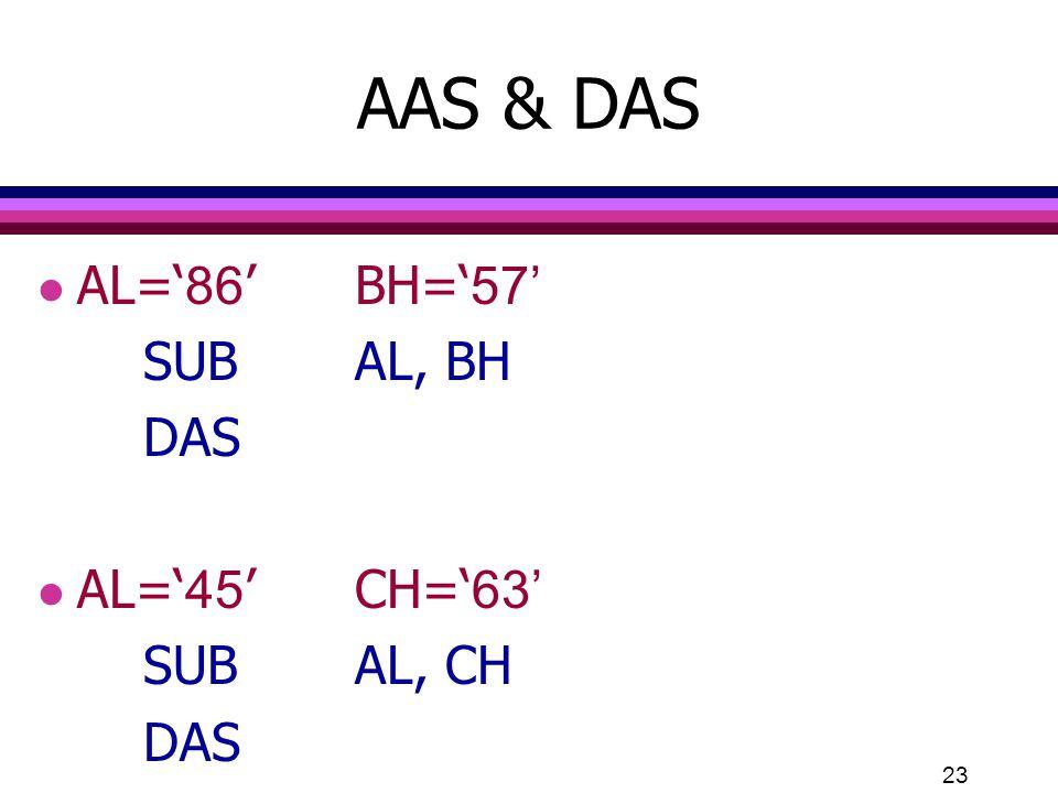 AAS & DAS AL='86' BH='57' SUB AL, BH DAS AL='45' CH='63' SUB AL, CH