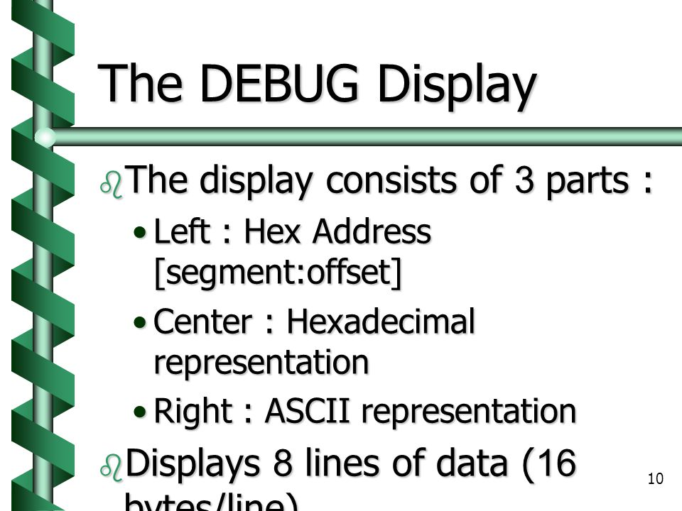 The DEBUG Display The display consists of 3 parts :