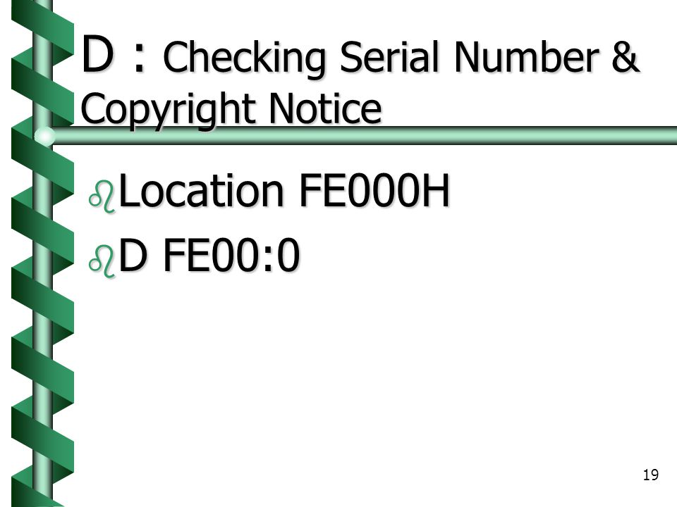 D : Checking Serial Number & Copyright Notice