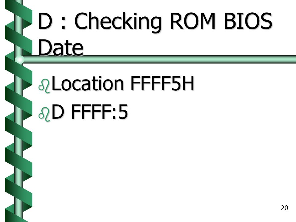 D : Checking ROM BIOS Date