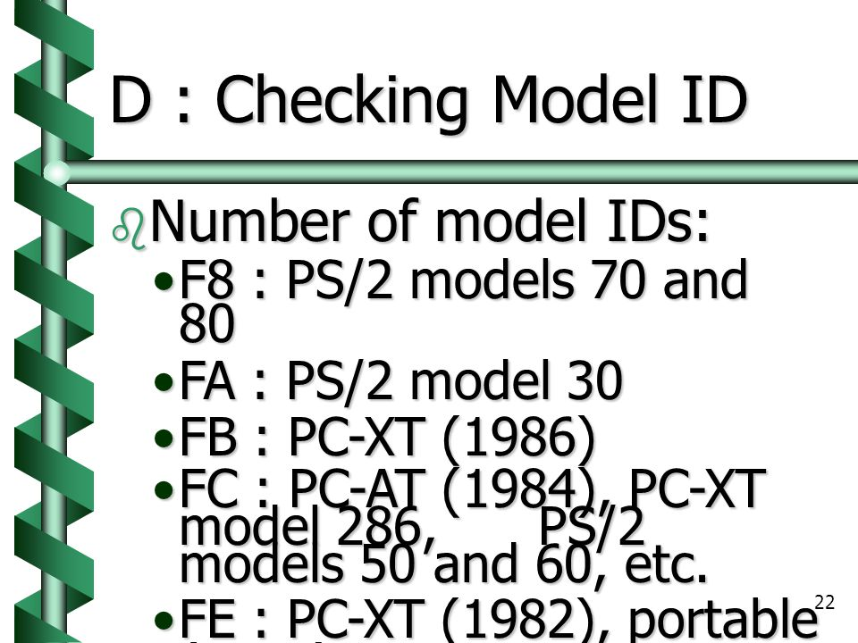 D : Checking Model ID Number of model IDs: F8 : PS/2 models 70 and 80