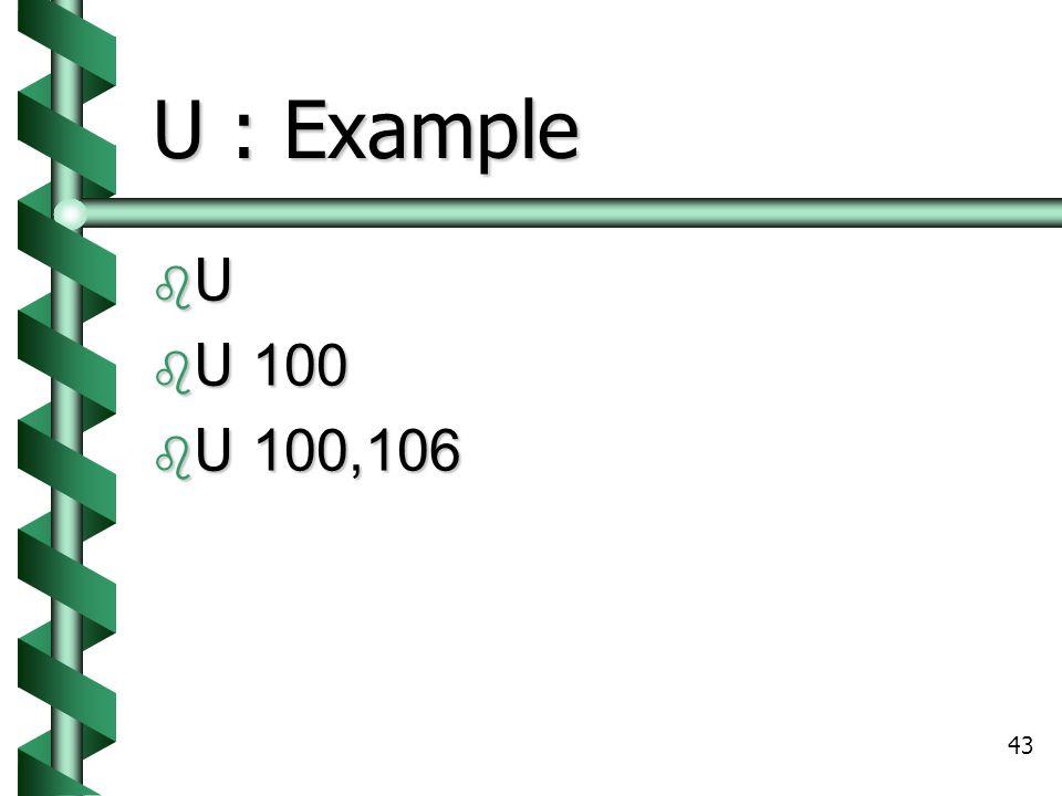 U : Example U U 100 U 100,106