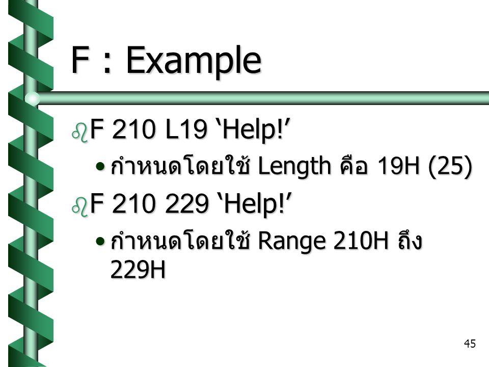 F : Example F 210 L19 'Help!' F 210 229 'Help!'