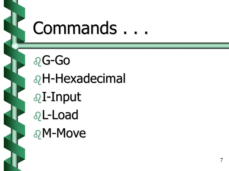 Commands . . . G-Go H-Hexadecimal I-Input L-Load M-Move