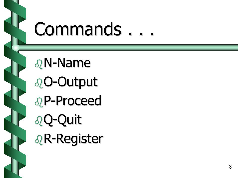 Commands N-Name O-Output P-Proceed Q-Quit R-Register