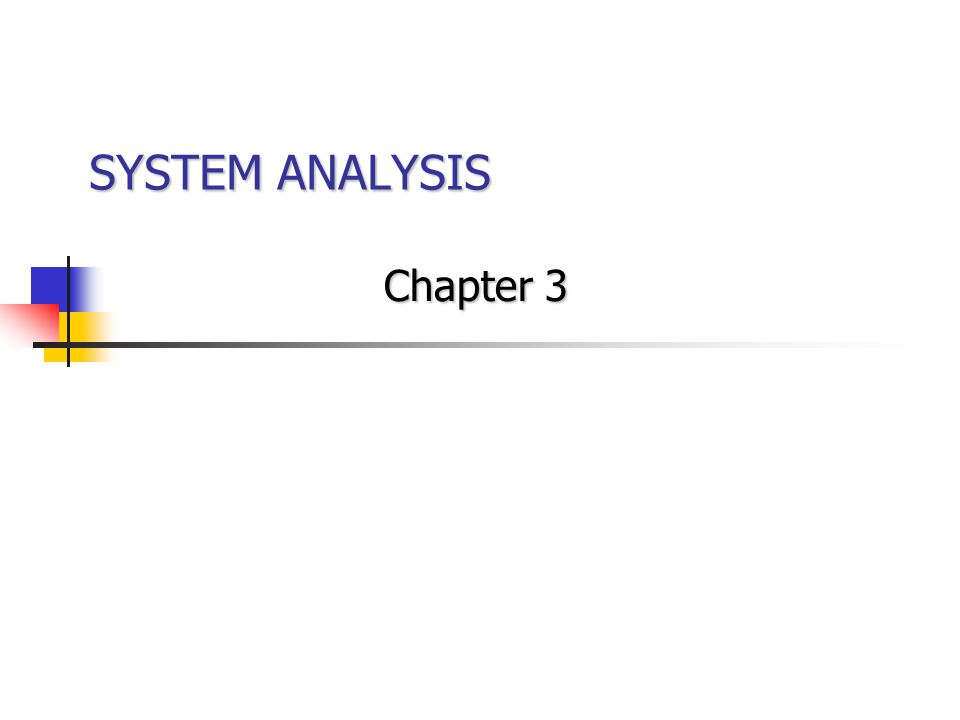 SYSTEM ANALYSIS Chapter 3