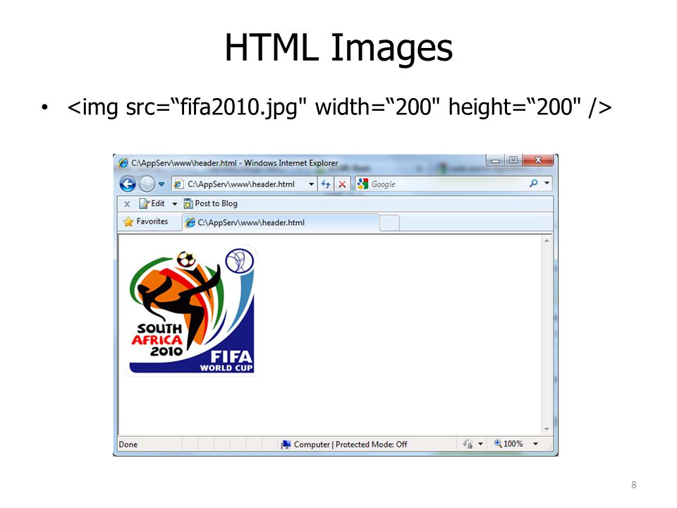 HTML Images <img src= fifa2010.jpg width= 200 height= 200 />