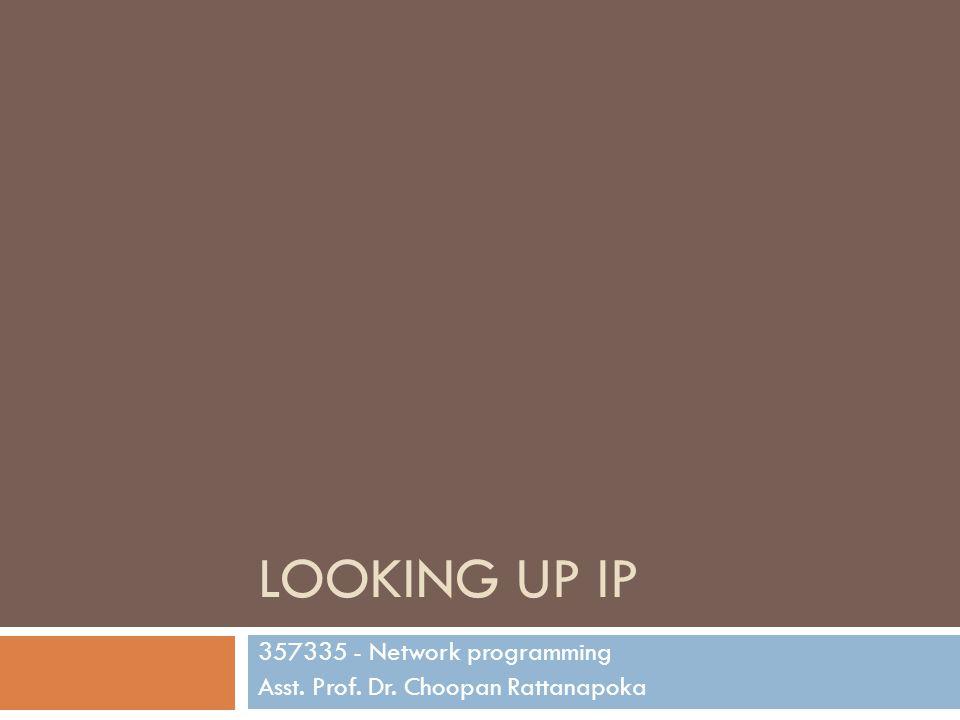 357335 - Network programming Asst. Prof. Dr. Choopan Rattanapoka