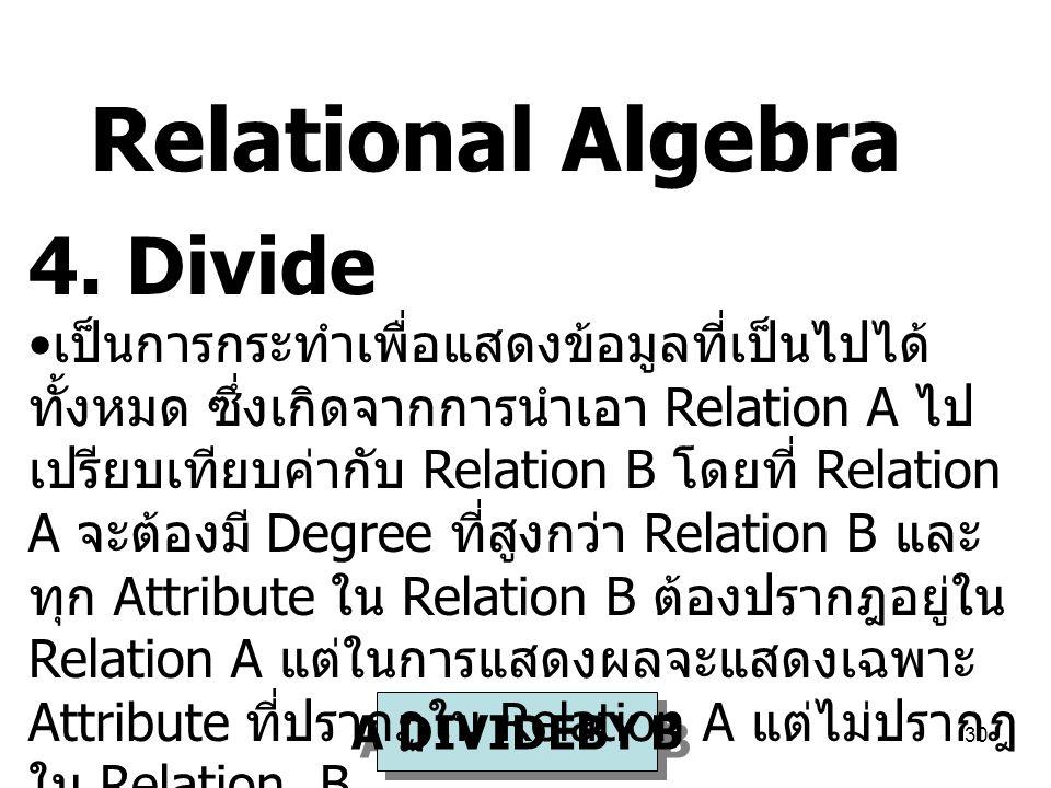 Relational Algebra 4. Divide