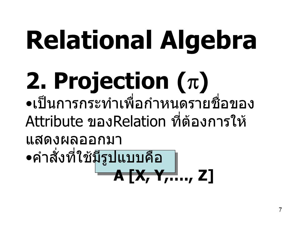 Relational Algebra 2. Projection ()