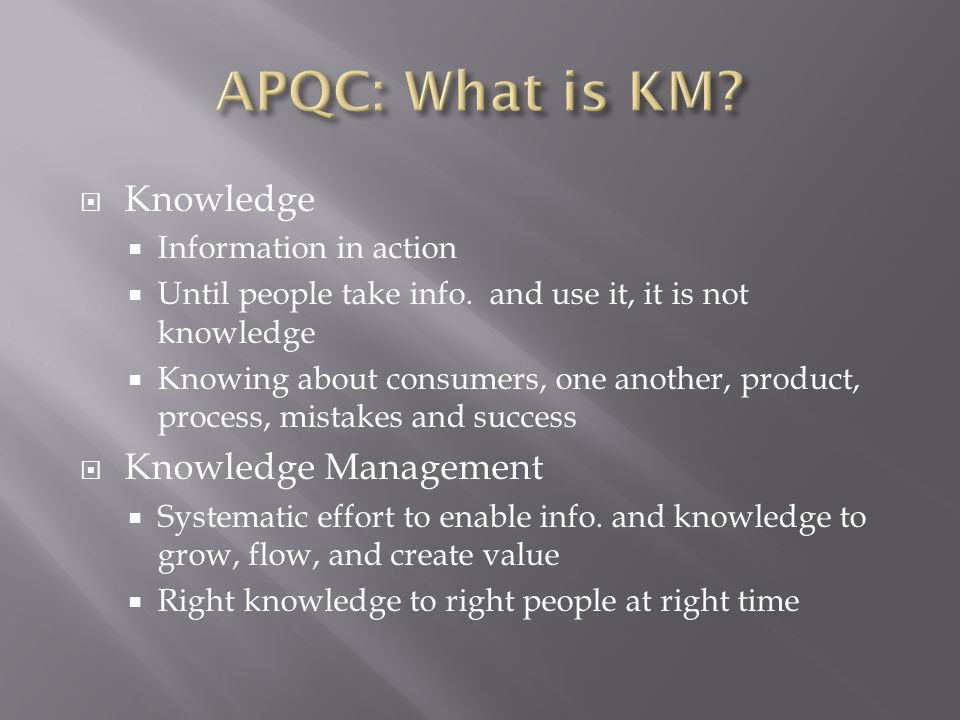 APQC: What is KM Knowledge Knowledge Management Information in action