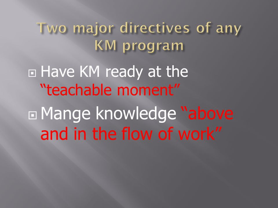 Two major directives of any KM program