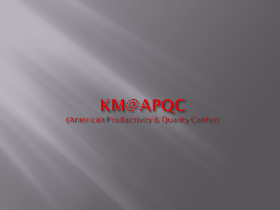 KM@APQC (American Productivity & Quality Center)