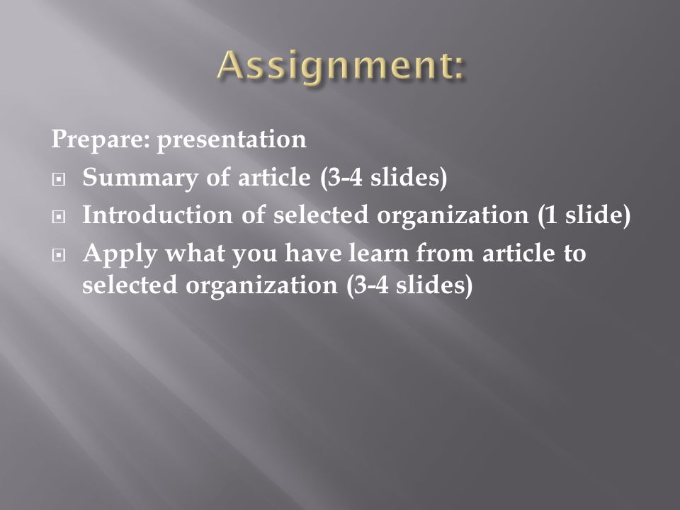 Assignment: Prepare: presentation Summary of article (3-4 slides)