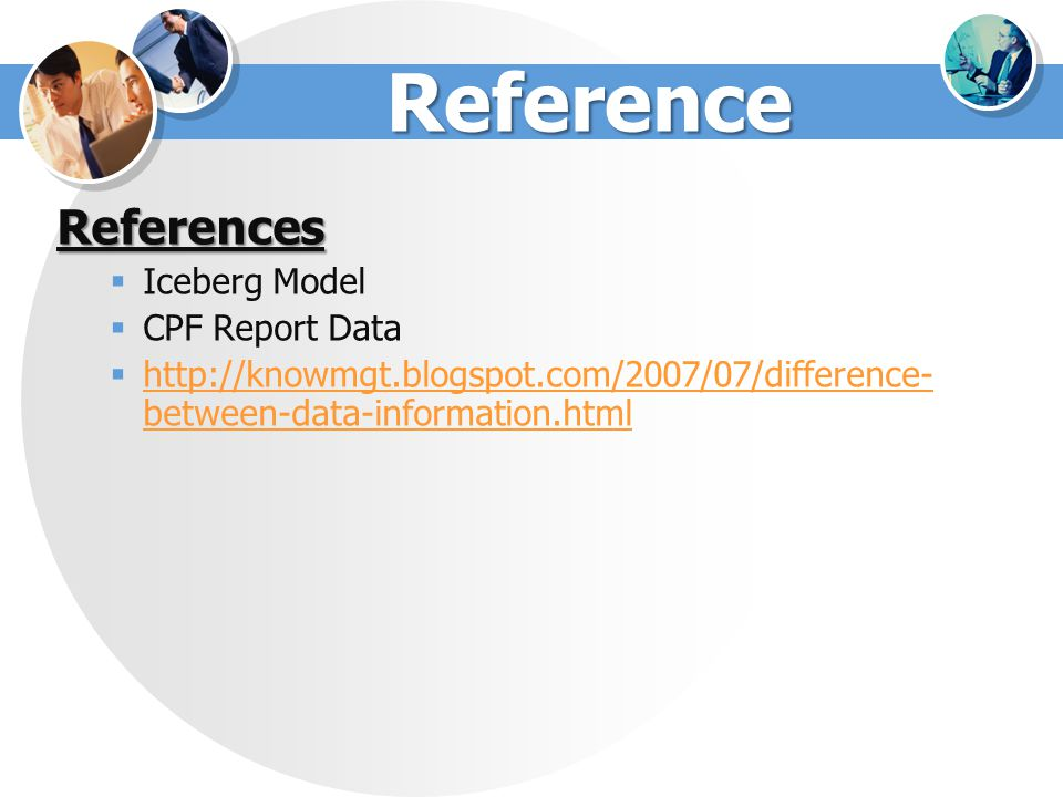 Reference References Iceberg Model CPF Report Data