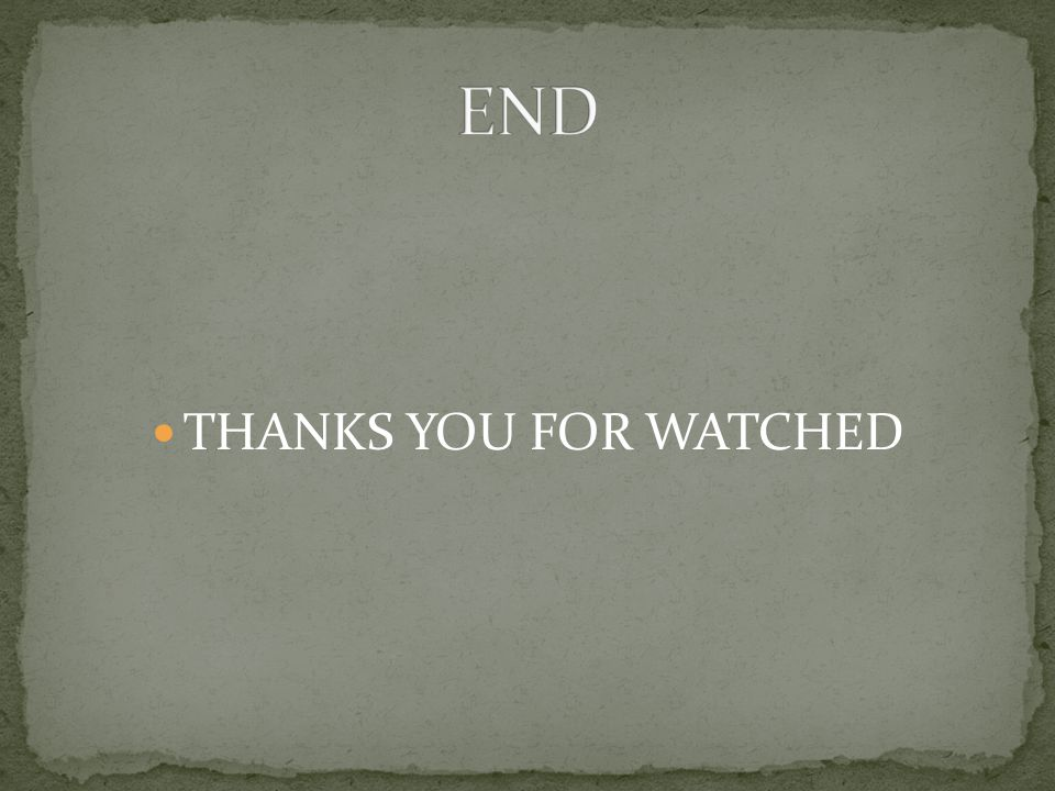 END THANKS YOU FOR WATCHED