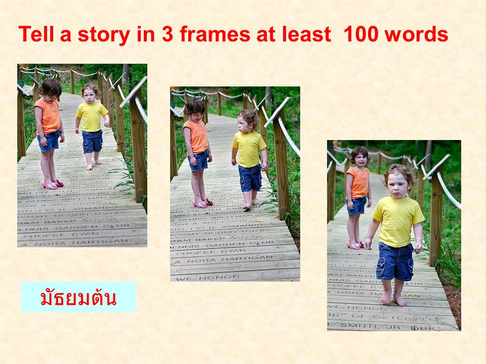 Tell a story in 3 frames at least 100 words