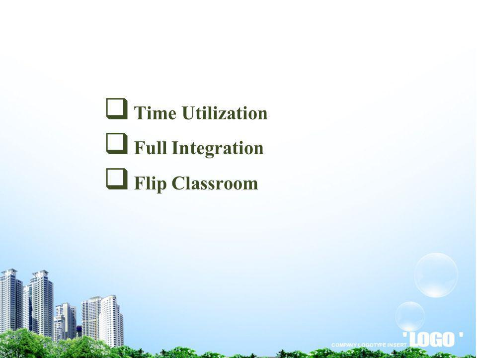 Time Utilization Full Integration Flip Classroom