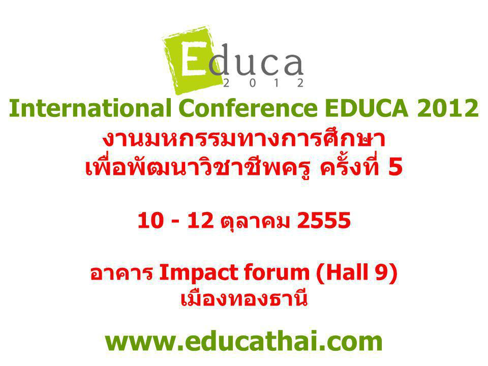 www.educathai.com International Conference EDUCA 2012