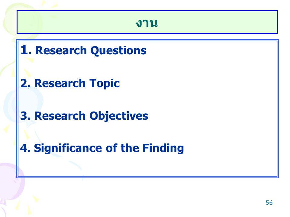 งาน 1. Research Questions 2. Research Topic 3. Research Objectives