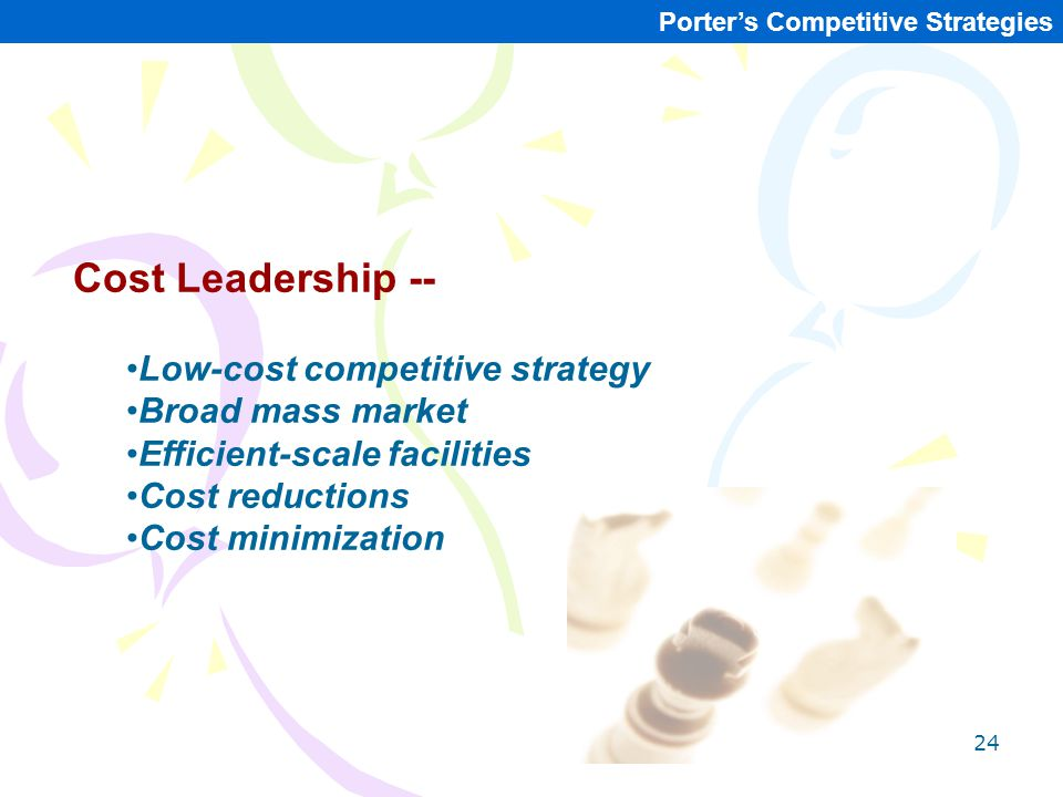 Cost Leadership -- Low-cost competitive strategy Broad mass market