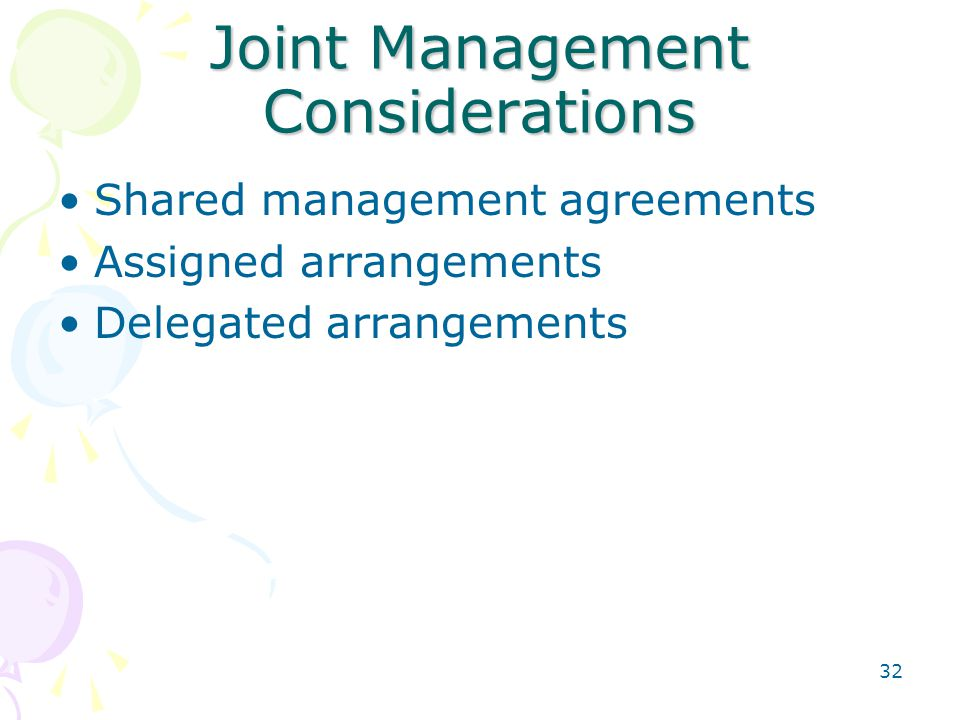 Joint Management Considerations