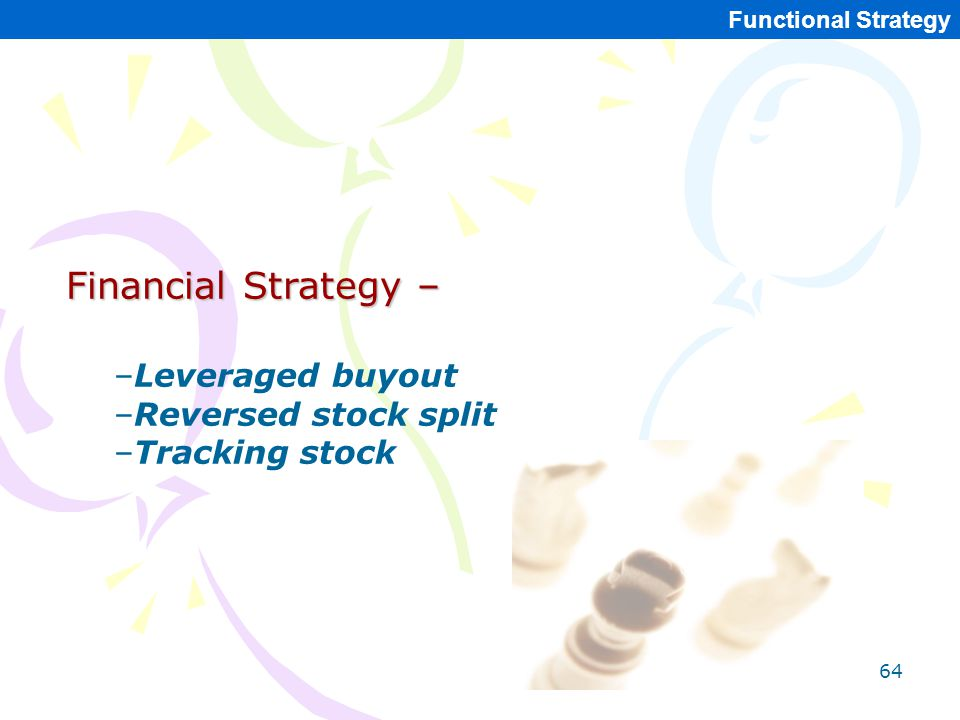 Financial Strategy – Leveraged buyout Reversed stock split