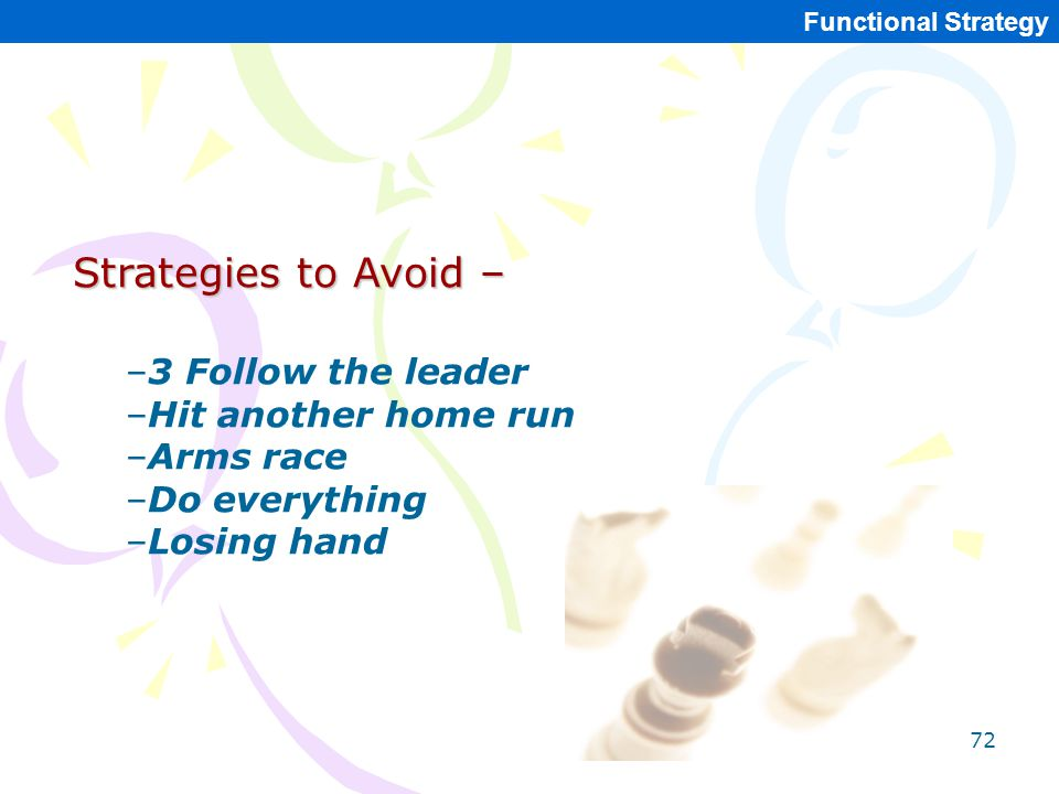 Strategies to Avoid – 3 Follow the leader Hit another home run