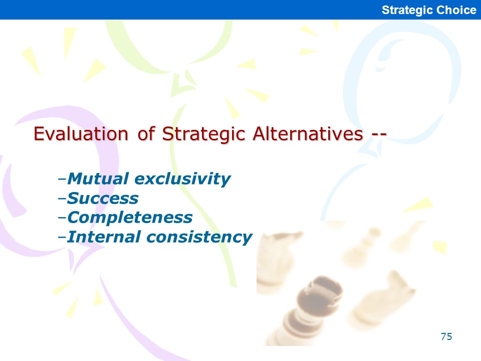 Evaluation of Strategic Alternatives --