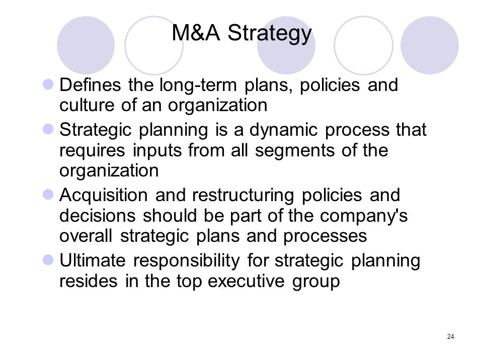 Dr. Songporn Hansanti Environment of Business. M&A Strategy. Defines the long-term plans, policies and culture of an organization.