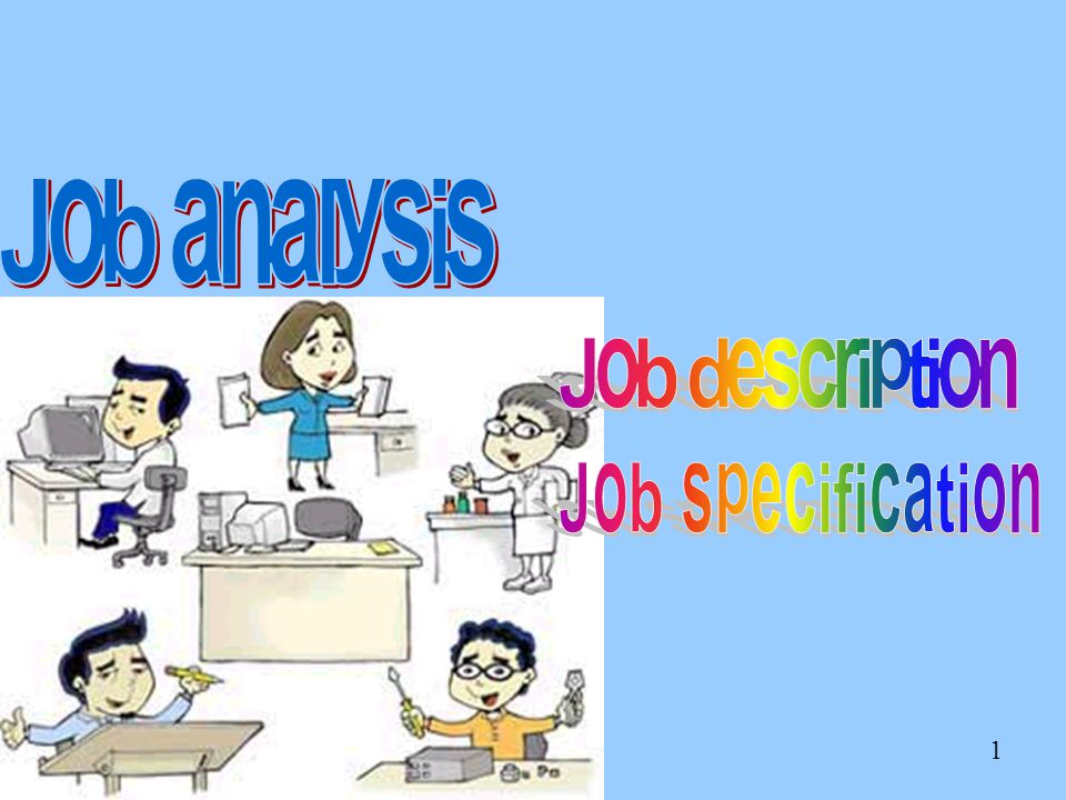 Job analysis Job description Job specification