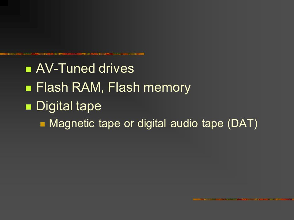 AV-Tuned drives Flash RAM, Flash memory Digital tape