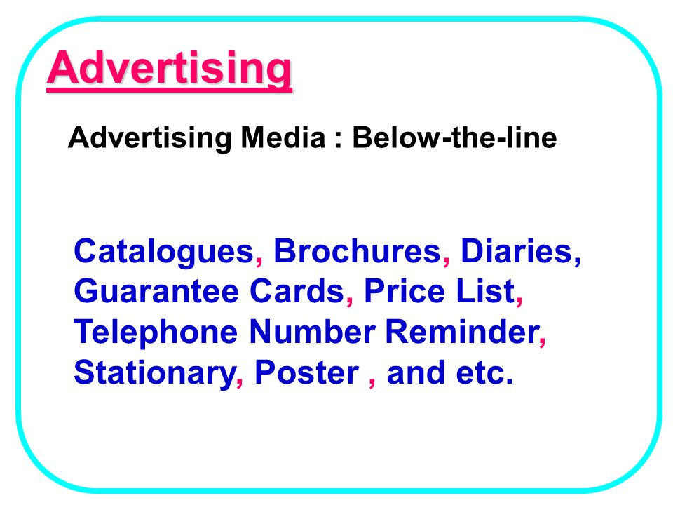 Advertising Advertising Media : Below-the-line.