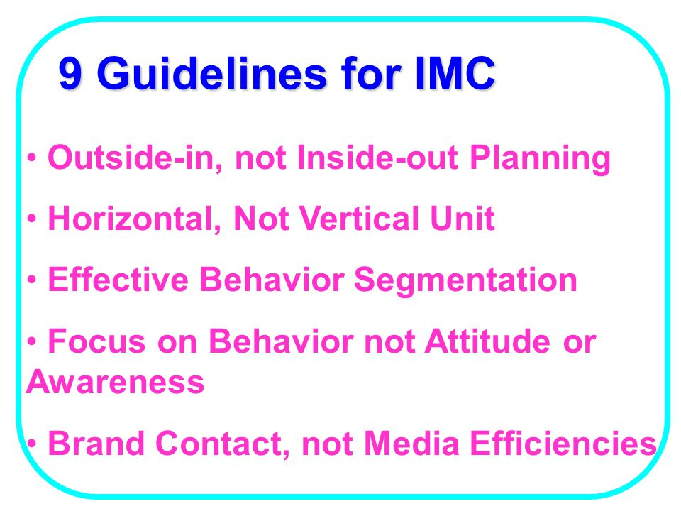 9 Guidelines for IMC Outside-in, not Inside-out Planning
