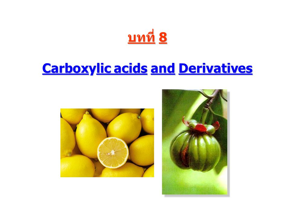 บทที่ 8 Carboxylic acids and Derivatives