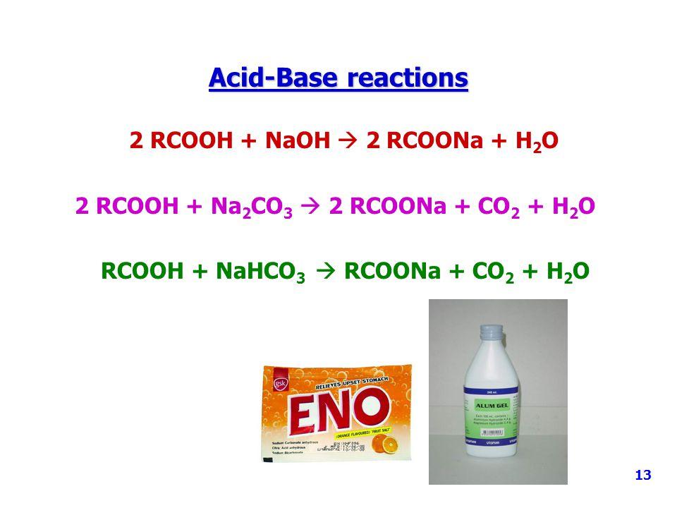 2 RCOOH + NaOH  2 RCOONa + H2O