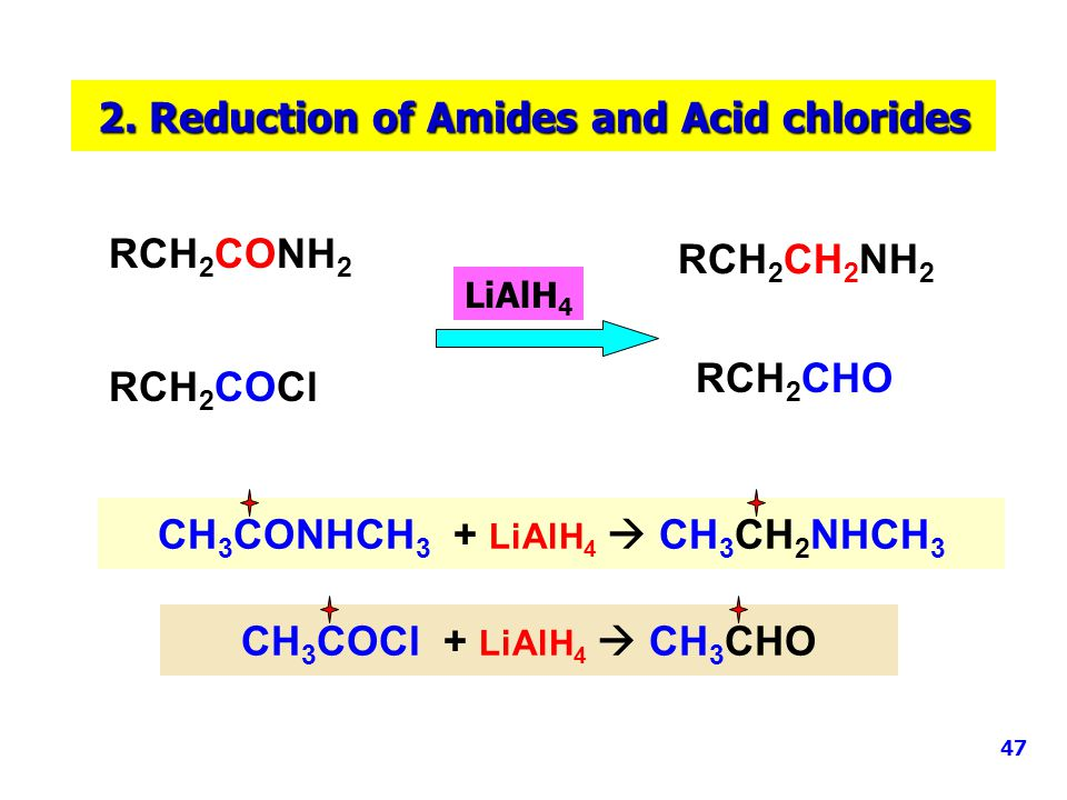2. Reduction of Amides and Acid chlorides