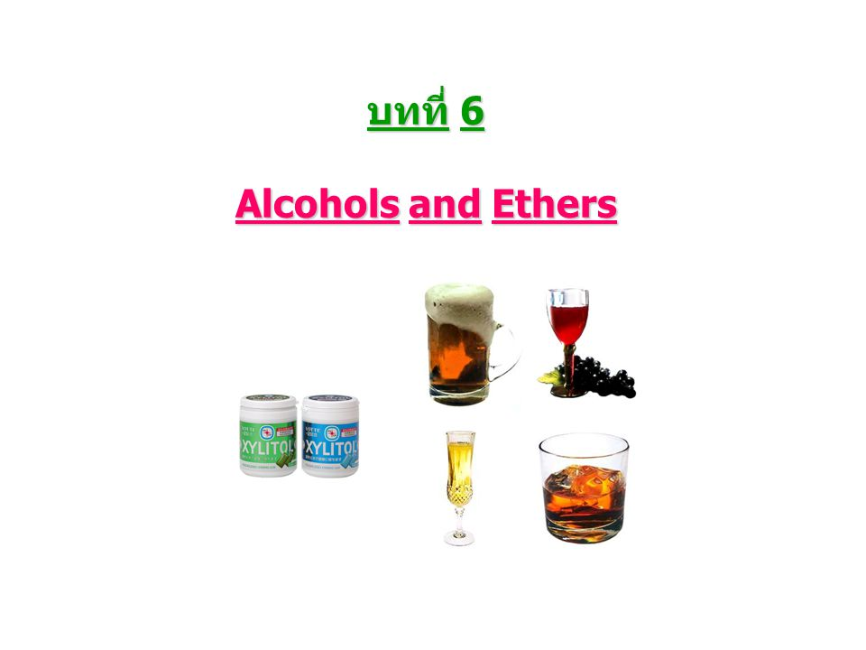 บทที่ 6 Alcohols and Ethers