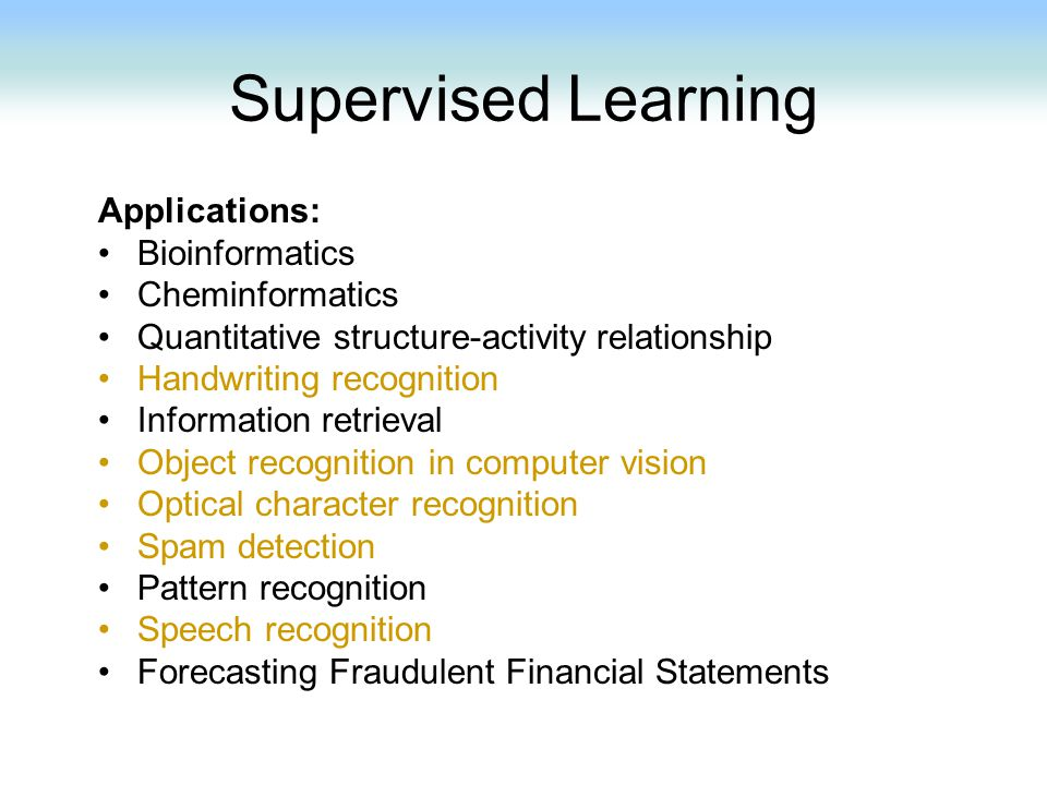 Supervised Learning Applications: Bioinformatics Cheminformatics