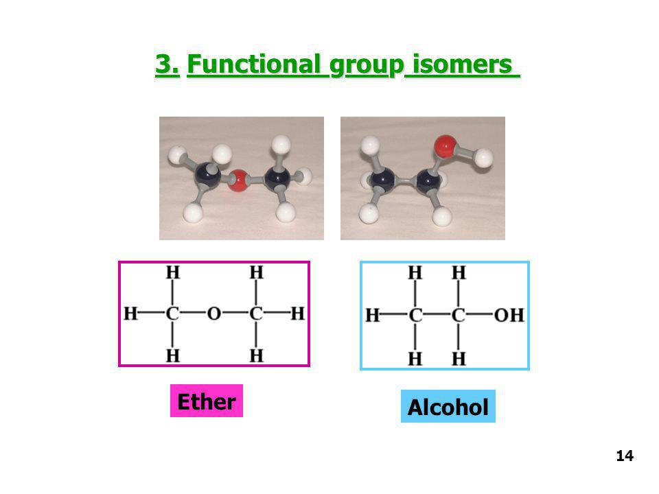 3. Functional group isomers