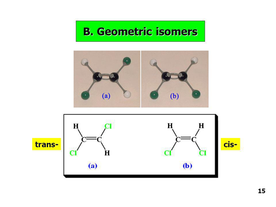 B. Geometric isomers trans- cis- 15