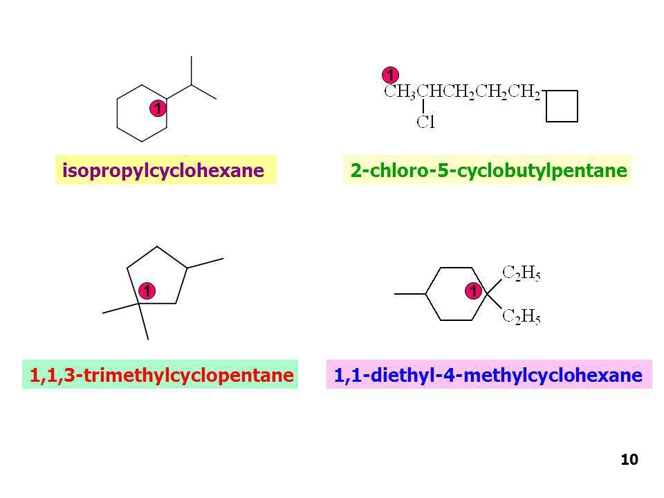 isopropylcyclohexane 2-chloro-5-cyclobutylpentane