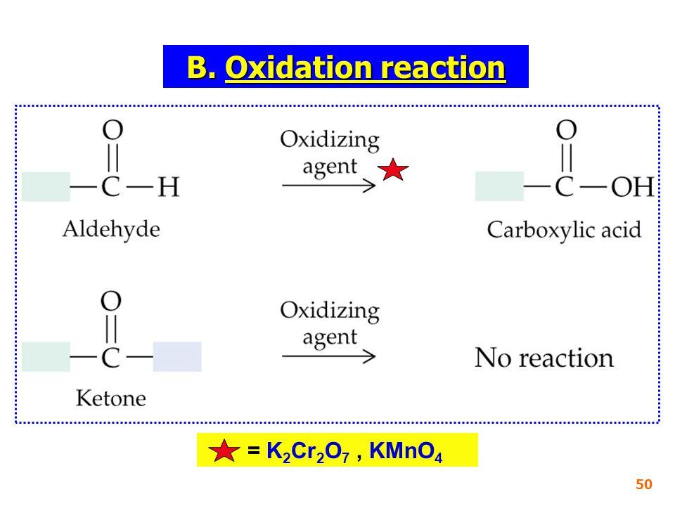 B. Oxidation reaction = K2Cr2O7 , KMnO4 50