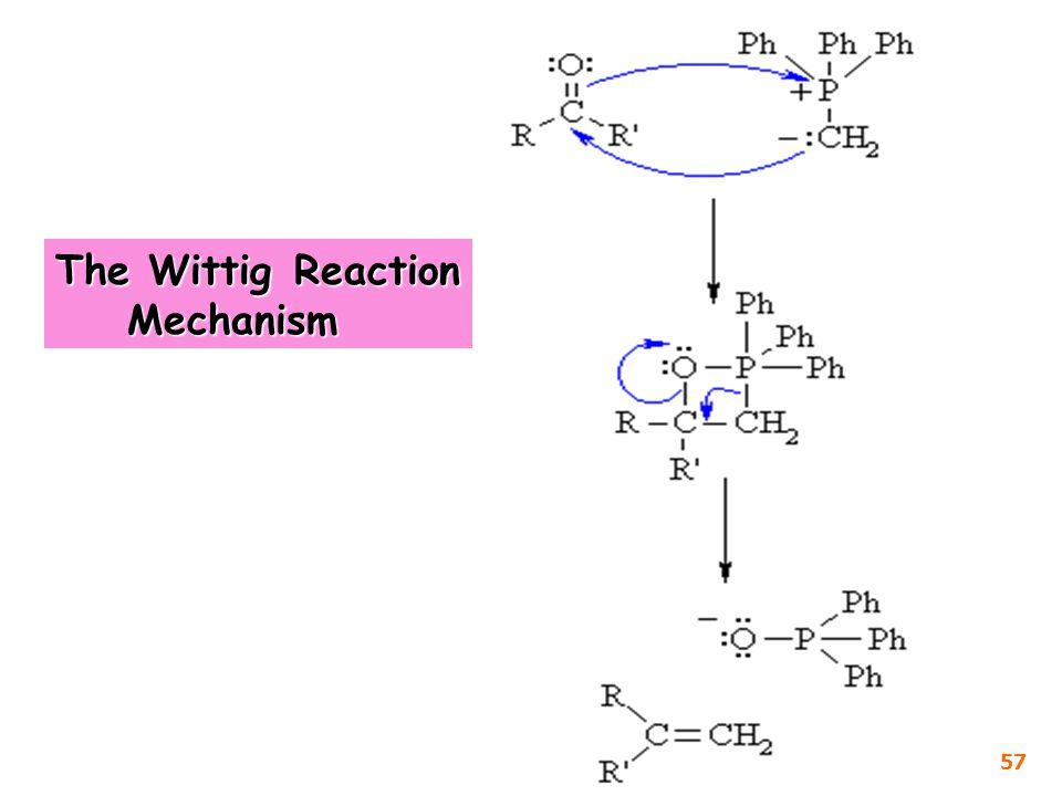 The Wittig Reaction Mechanism 57