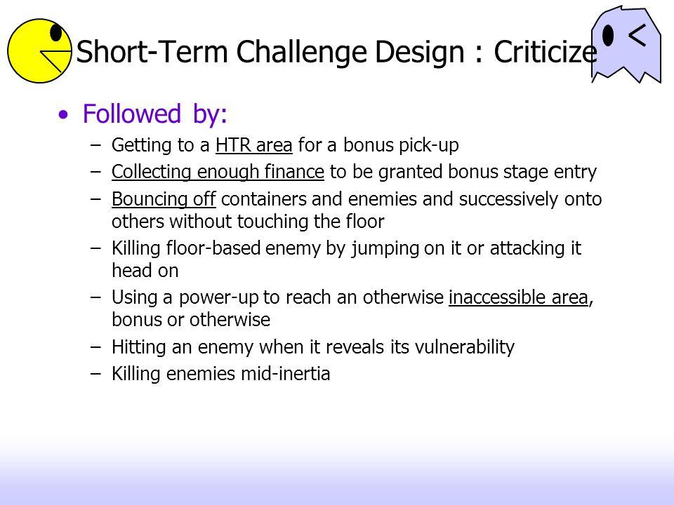 Short-Term Challenge Design : Criticize