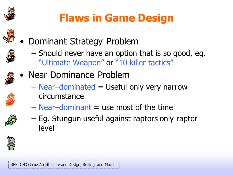 Flaws in Game Design Dominant Strategy Problem Near Dominance Problem