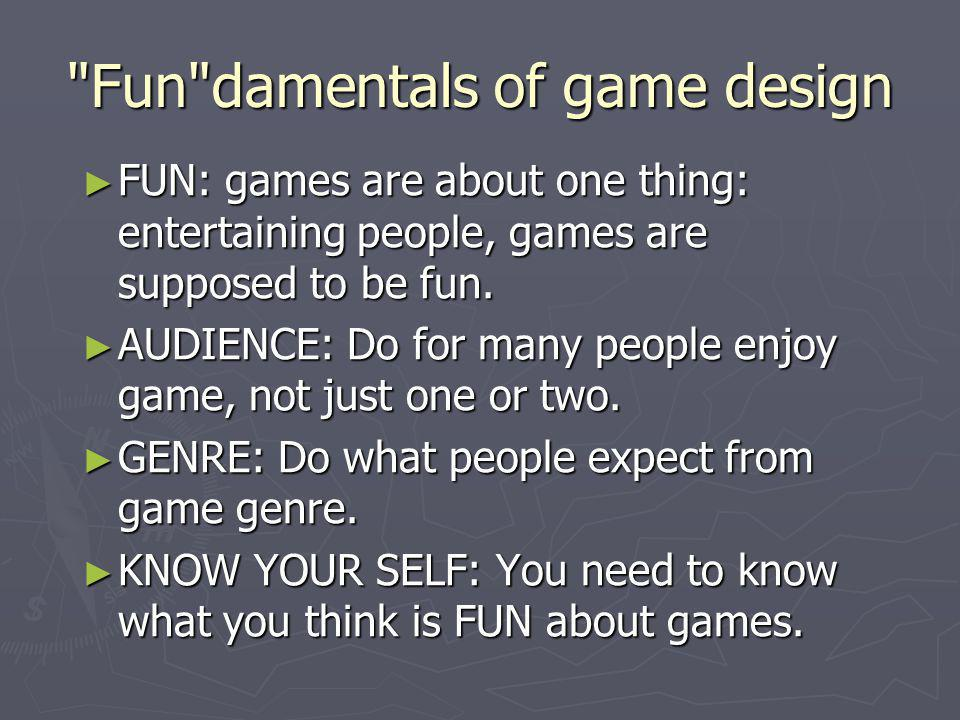 Fun damentals of game design