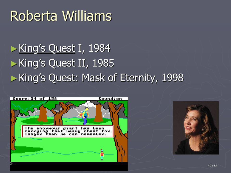 Roberta Williams King's Quest I, 1984 King's Quest II, 1985