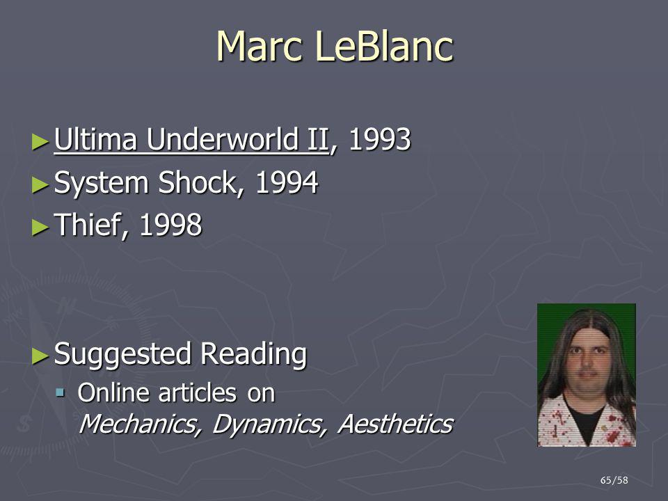 Marc LeBlanc Ultima Underworld II, 1993 System Shock, 1994 Thief, 1998