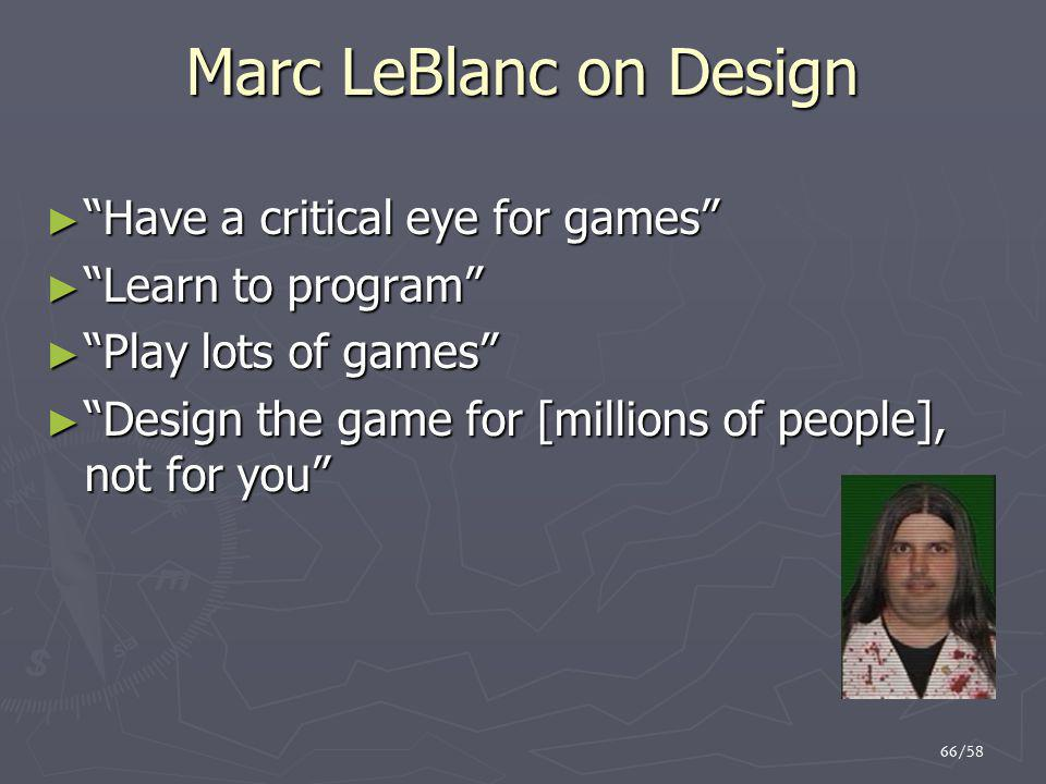 Marc LeBlanc on Design Have a critical eye for games